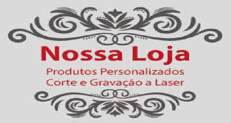 Nossa Loja Produtos Personalizados- Corte e Gravação a Laser