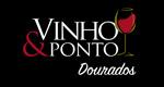 Vinho & Ponto Dourados