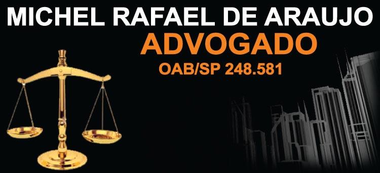 Michel Rafael de Araujo Advogado OAB 248-581