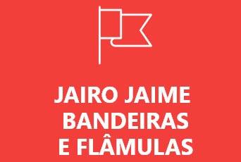 Jairo Jaime Bandeiras e Flâmulas