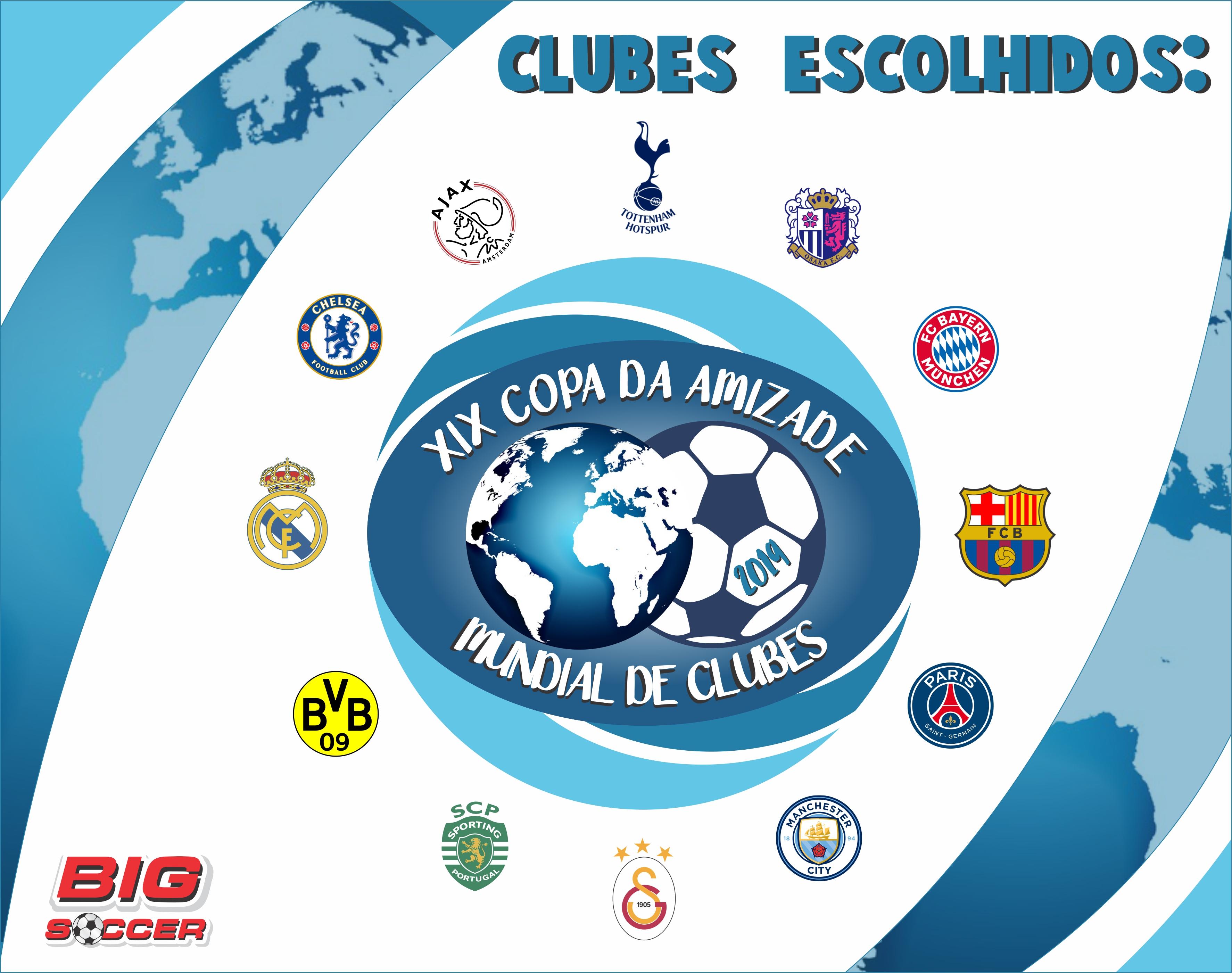 CLUBES ESCOLHIDOS - XIX COPA DA AMIZADE - MUNDIAL DE CLUBES